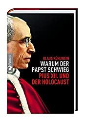 Klaus Kühlwein - Warum der Papst schwieg
