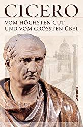 Cicero - Vom höchsten Gut und vom größten Übel